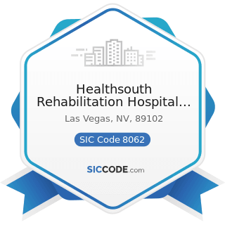 Healthsouth Rehabilitation Hospital of Las Vegas - SIC Code 8062 - General Medical and Surgical...