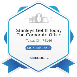 Stanleys Get It Today The Corporate Office - SIC Code 7359 - Equipment Rental and Leasing, Not...