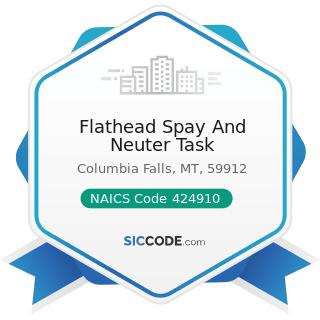 Flathead Spay And Neuter Task - NAICS Code 424910 - Farm Supplies Merchant Wholesalers