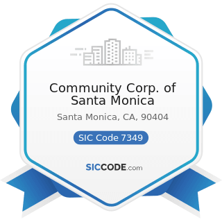 Community Corp. of Santa Monica - SIC Code 7349 - Building Cleaning and Maintenance Services,...