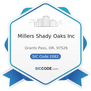 Millers Shady Oaks Inc - SIC Code 2082 - Malt Beverages