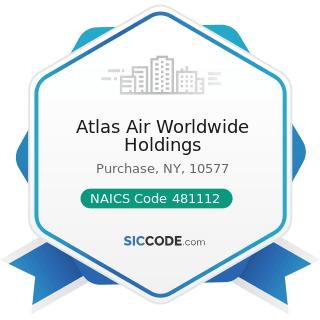 Atlas Air Worldwide Holdings - NAICS Code 481112 - Scheduled Freight Air Transportation