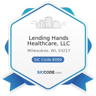 Lending Hands Healthcare, LLC - SIC Code 8099 - Health and Allied Services, Not Elsewhere...