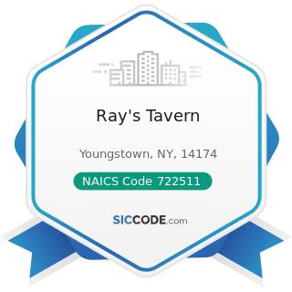 Ray's Tavern - NAICS Code 722511 - Full-Service Restaurants
