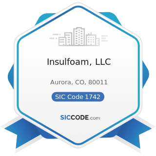 Insulfoam, LLC - SIC Code 1742 - Plastering, Drywall, Acoustical, and Insulation Work
