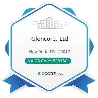 Glencore, Ltd - NAICS Code 523130 - Commodity Contracts Dealing