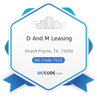 D And M Leasing - SIC Code 7515 - Passenger Car Leasing