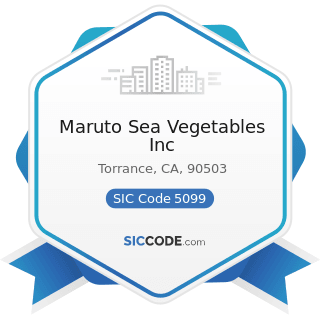 Maruto Sea Vegetables Inc - SIC Code 5099 - Durable Goods, Not Elsewhere Classified