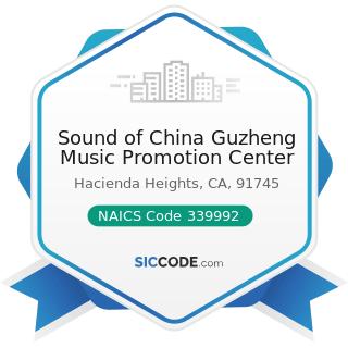 Sound of China Guzheng Music Promotion Center - NAICS Code 339992 - Musical Instrument...