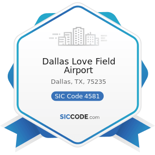 Dallas Love Field Airport - SIC Code 4581 - Airports, Flying Fields, and Airport Terminal...