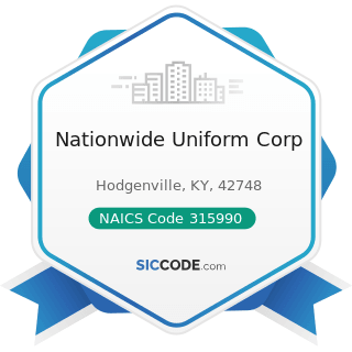 Nationwide Uniform Corp - NAICS Code 315990 - Apparel Accessories and Other Apparel Manufacturing