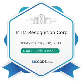 MTM Recognition Corp - NAICS Code 339999 - All Other Miscellaneous Manufacturing