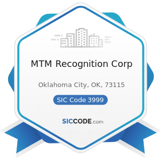 MTM Recognition Corp - SIC Code 3999 - Manufacturing Industries, Not Elsewhere Classified