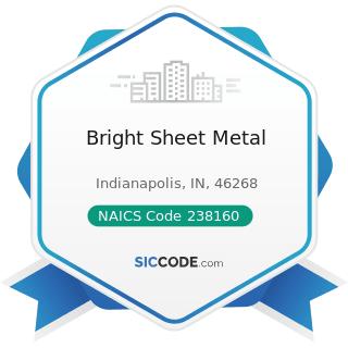 Bright Sheet Metal - NAICS Code 238160 - Roofing Contractors