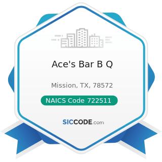 Ace's Bar B Q - NAICS Code 722511 - Full-Service Restaurants