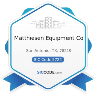 Matthiesen Equipment Co - SIC Code 5722 - Household Appliance Stores