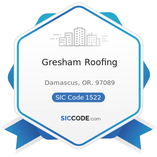 Gresham Roofing - SIC Code 1522 - General Contractors-Residential Buildings, other than...