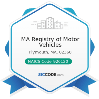 MA Registry of Motor Vehicles - NAICS Code 926120 - Regulation and Administration of...