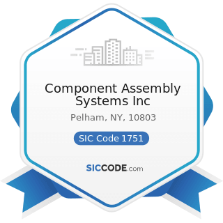 Component Assembly Systems Inc - SIC Code 1751 - Carpentry Work