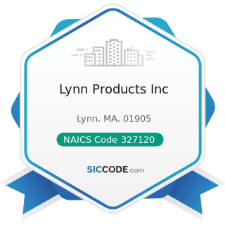 Lynn Products Inc - NAICS Code 327120 - Clay Building Material and Refractories Manufacturing
