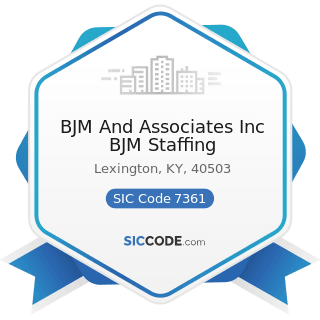 BJM And Associates Inc BJM Staffing - SIC Code 7361 - Employment Agencies