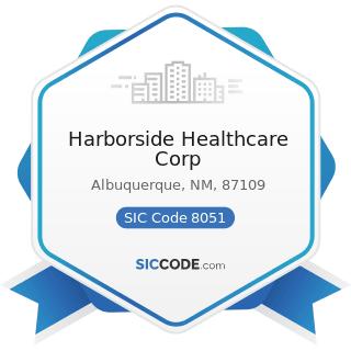 Harborside Healthcare Corp - SIC Code 8051 - Skilled Nursing Care Facilities
