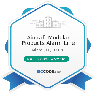 Aircraft Modular Products Alarm Line - NAICS Code 453998 - All Other Miscellaneous Store...