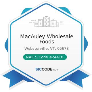 MacAuley Wholesale Foods - NAICS Code 424410 - General Line Grocery Merchant Wholesalers