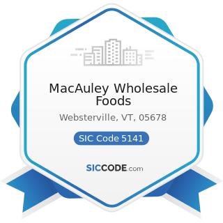 MacAuley Wholesale Foods - SIC Code 5141 - Groceries, General Line