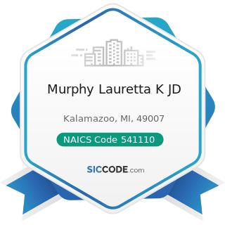 Murphy Lauretta K JD - NAICS Code 541110 - Offices of Lawyers