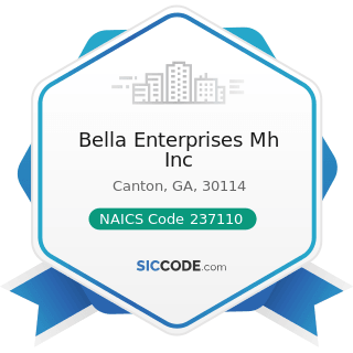 Bella Enterprises Mh Inc - NAICS Code 237110 - Water and Sewer Line and Related Structures...