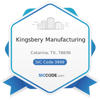 Kingsbery Manufacturing - SIC Code 3999 - Manufacturing Industries, Not Elsewhere Classified