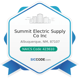 Summit Electric Supply Co Inc - NAICS Code 423610 - Electrical Apparatus and Equipment, Wiring...