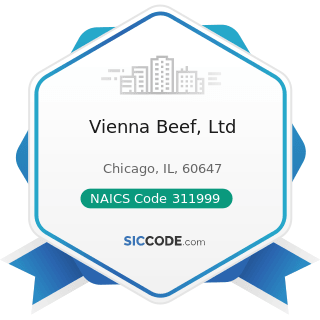 Vienna Beef, Ltd - NAICS Code 311999 - All Other Miscellaneous Food Manufacturing