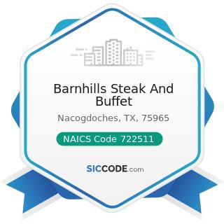 Barnhills Steak And Buffet - NAICS Code 722511 - Full-Service Restaurants