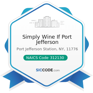 Simply Wine If Port Jefferson - NAICS Code 312130 - Wineries