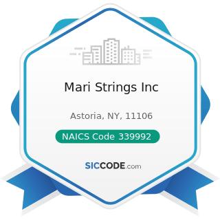 Mari Strings Inc - NAICS Code 339992 - Musical Instrument Manufacturing