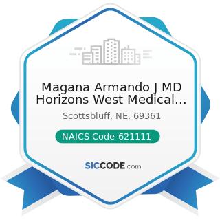 Magana Armando J MD Horizons West Medical Group - NAICS Code 621111 - Offices of Physicians...