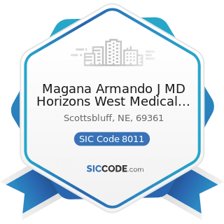 Magana Armando J MD Horizons West Medical Group - SIC Code 8011 - Offices and Clinics of Doctors...