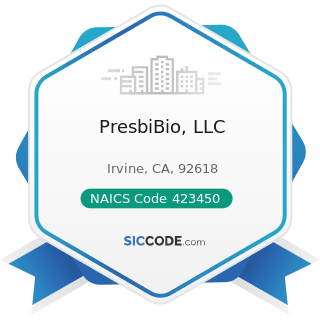 PresbiBio, LLC - NAICS Code 423450 - Medical, Dental, and Hospital Equipment and Supplies...