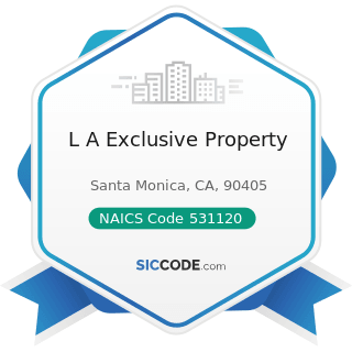 L A Exclusive Property - NAICS Code 531120 - Lessors of Nonresidential Buildings (except...
