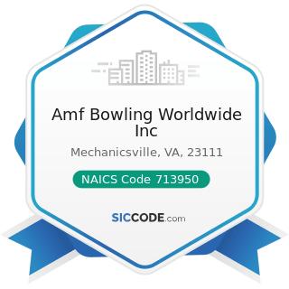Amf Bowling Worldwide Inc - NAICS Code 713950 - Bowling Centers