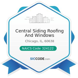 Central Siding Roofing And Windows - NAICS Code 324122 - Asphalt Shingle and Coating Materials...