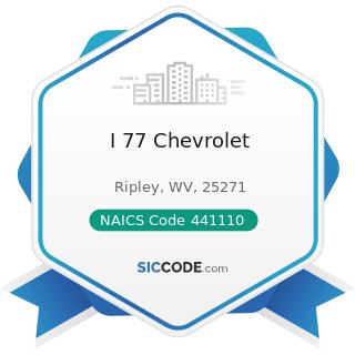 I 77 Chevrolet - NAICS Code 441110 - New Car Dealers