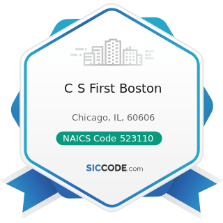 C S First Boston - NAICS Code 523110 - Investment Banking and Securities Dealing