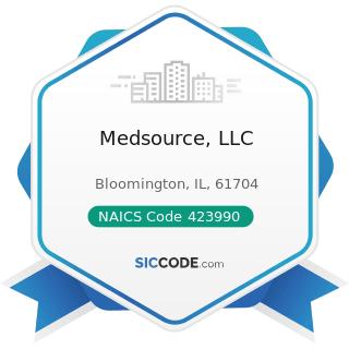 Medsource, LLC - NAICS Code 423990 - Other Miscellaneous Durable Goods Merchant Wholesalers