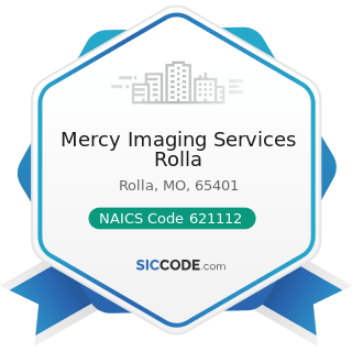 Mercy Imaging Services Rolla - NAICS Code 621112 - Offices of Physicians, Mental Health...