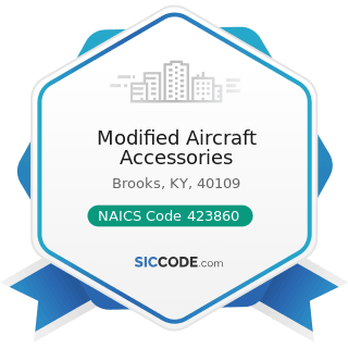Modified Aircraft Accessories - NAICS Code 423860 - Transportation Equipment and Supplies...