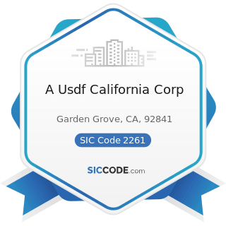 A Usdf California Corp - SIC Code 2261 - Finishers of Broadwoven Fabrics of Cotton