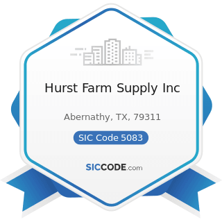 Hurst Farm Supply Inc - SIC Code 5083 - Farm and Garden Machinery and Equipment